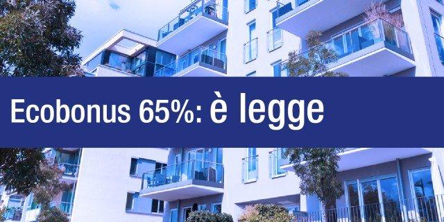Ecobonus 65%: è legge