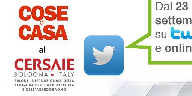 Cersaie 2013, seguitela con noi!
