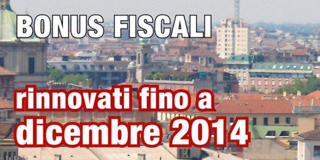 Agevolazioni fiscali rinnovate fino a dicembre 2014