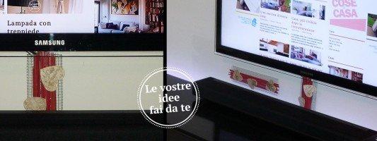 Fai da te decorare e abbellire cose di casa for Coprifili tv