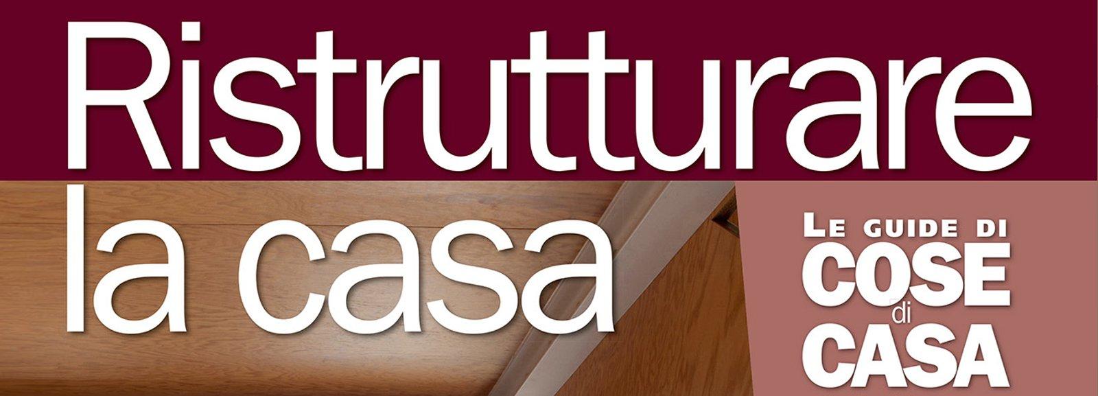 In edicola dal 24 febbraio Ristrutturare la casa - Cose di Casa