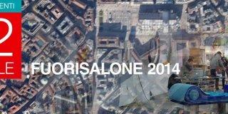 Fuorisalone 2014: eventi e appuntamenti di sabato 12 aprile