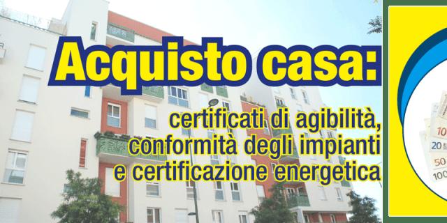 Acquisto casa certificati di agibilit conformit degli - Certificazione impianti casa ...
