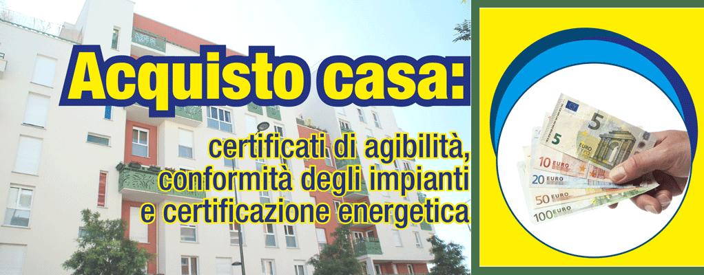 Acquisto Casa Certificati Di Agibilità Conformità Degli Impianti E