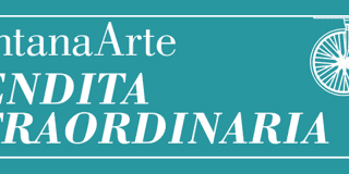 Vendita straordinaria da FontanaArte