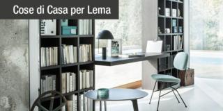 Arredare lo studio: le soluzioni Lema per l'home office