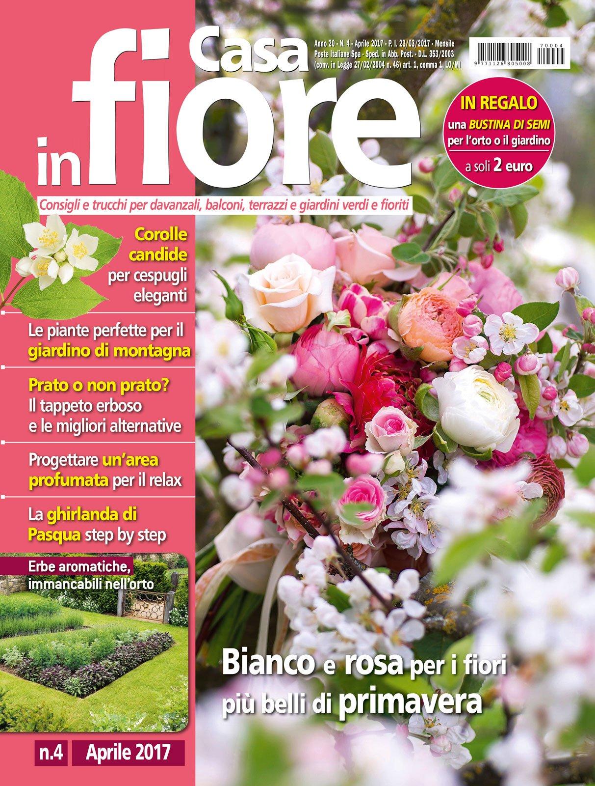 Fiori Da Giardino In Montagna in edicola dal 23 marzo casa in fiore di aprile - cose di casa
