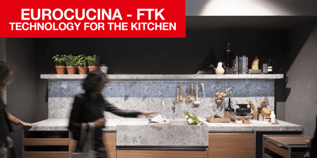 EuroCucina 2018 e FTK (Technology For the Kitchen)