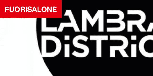 Fuorisalone 2018: gli eventi del Lambrate Design District