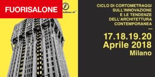 """Fuorisalone 2018: in zona Tortona arriva """"Architettura in Corto"""""""