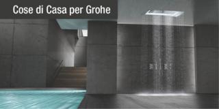 La doccia perfetta firmata GROHE: le collezioni dedicate al puro piacere dell'acqua