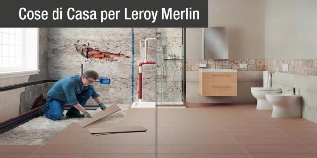 Ristrutturare il bagno è facile e veloce con Leroy Merlin