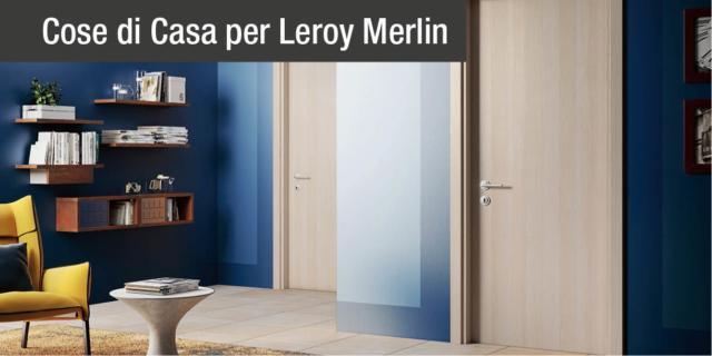 Cambia le porte da Leroy Merlin. E tutta la casa si rinnova