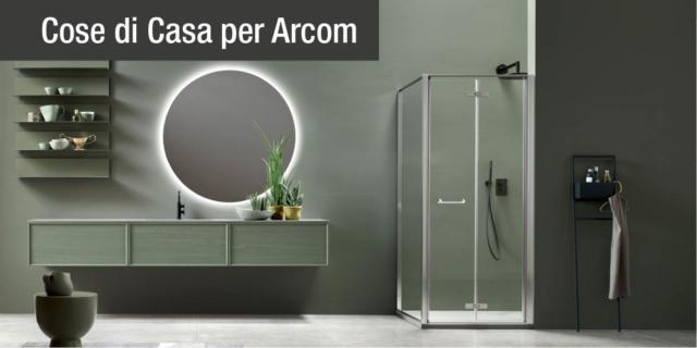 Arcom: bagno coordinato, dal top ai profili doccia
