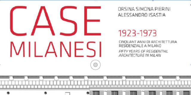 Case milanesi 1923-1973: storie di architettura e non solo