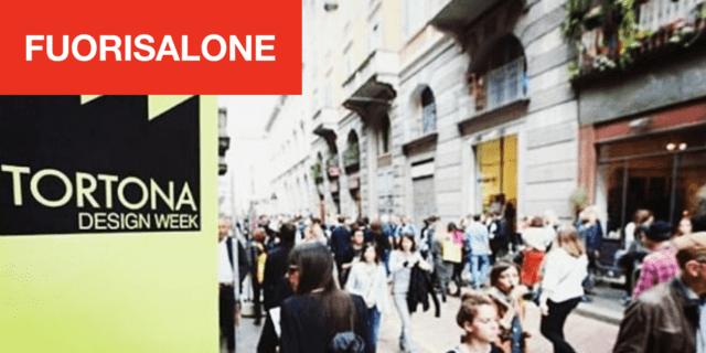 Tortona Design Week: eventi ed iniziative al Fuorisalone 2019