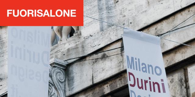 Milano Durini Design District: le iniziative per la Milano Design Week 2019
