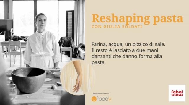 Una performance per Febalcasa in cui la designer Giulia Soldati mette in scena la creazione di formati di pasta prendendo come unità di misura il proprio corpo. In collaborazione con Ufoody, mercato online di eccellenze agroalimentari.