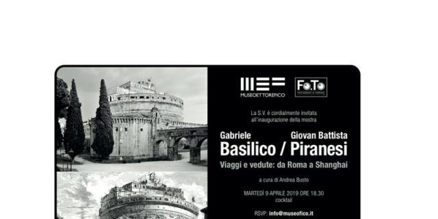 Gabriele Basilico / Giovanni Battista Piranesi. Viaggi e vedute: da Roma a Shanghai